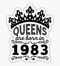 Birthday Girl Shirt - Queens Are Born In 1983 Sticker