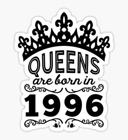 Birthday Girl Shirt - Queens Are Born In 1996 Sticker