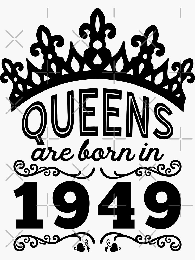 Birthday Girl Shirt - Queens Are Born In 1949 by wantneedlove