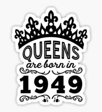 Birthday Girl Shirt - Queens Are Born In 1949 Sticker