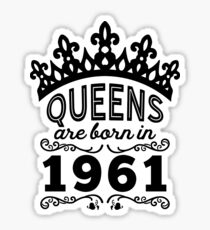 Birthday Girl Shirt - Queens Are Born In 1961 Sticker