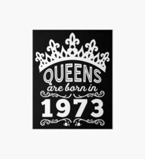 Birthday Girl Shirt - Queens Are Born In 1973 Art Board