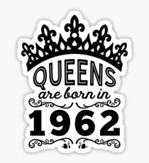 Birthday Girl Shirt - Queens Are Born In 1962 Sticker