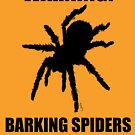 Warning Barking Spiders by Pete Janes