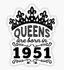 Birthday Girl Shirt - Queens Are Born In 1951 Sticker