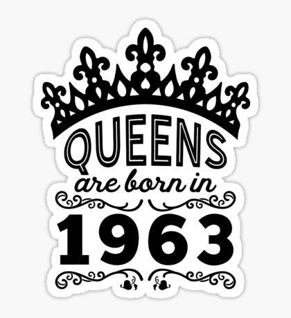 Birthday Girl Shirt - Queens Are Born In 1963 Sticker
