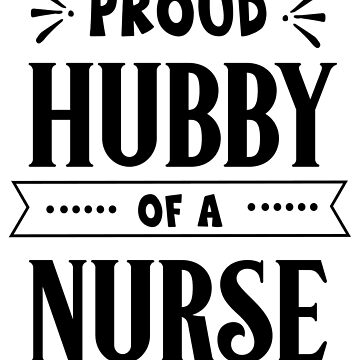 Funny Hubby Of Nurse Wife Wifey LPN RN Spouse Husband Gift by LoveAndSerenity