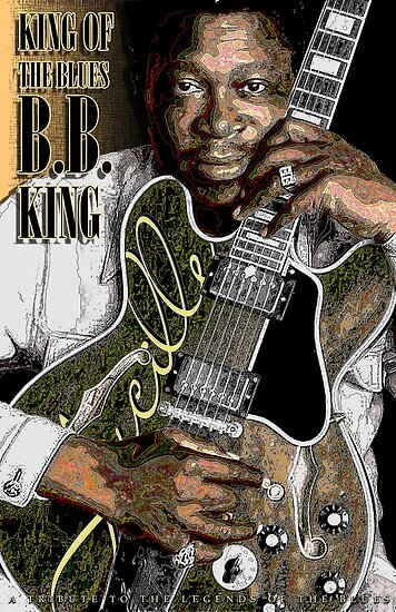 Quot B B King Quot King Of The Blues Quot Shirt Quot Posters By Nomercy50