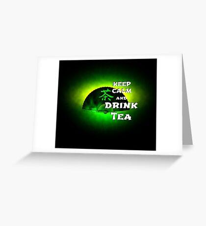 Keep Calm And Drink Tea - green tea Greeting Card