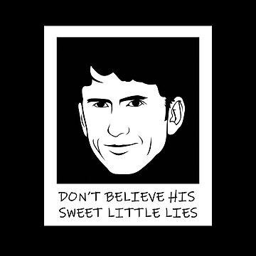 Don't Believe his Sweet Little Lies by AlexanderGorham