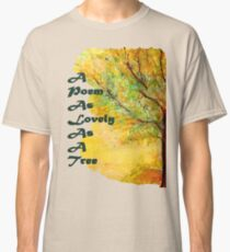 A Poem As Lovely As A Tree Classic T-Shirt