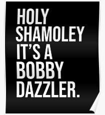 Curse of Oak Island Holy Shamoley Bobby Dazzler Tshirt Poster