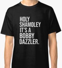 Curse of Oak Island Holy Shamoley Bobby Dazzler Tshirt Classic T-Shirt