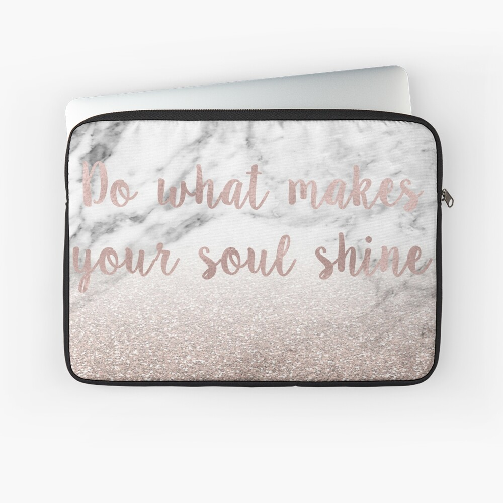 Do what makes your soul shine - rose gold glitter on marble Laptop Sleeve Front