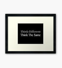 Think Different Think The Same Framed Print