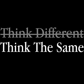 Think Different Think The Same by FlorianRodarte