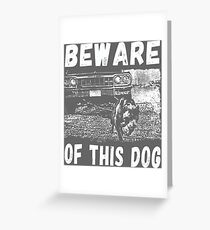 Beware Of This Dog Grußkarte