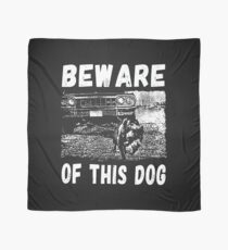 Beware Of This Dog Tuch