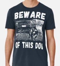 Beware Of This Dog Premium T-Shirt