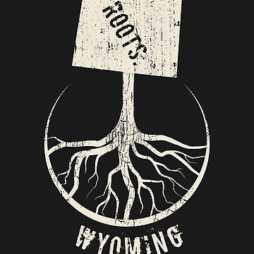 Vintage Wyoming Roots State - Proud Homeland - Born And Raised In Wyoming by RaveRebel