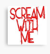 Scream With Me Canvas Print