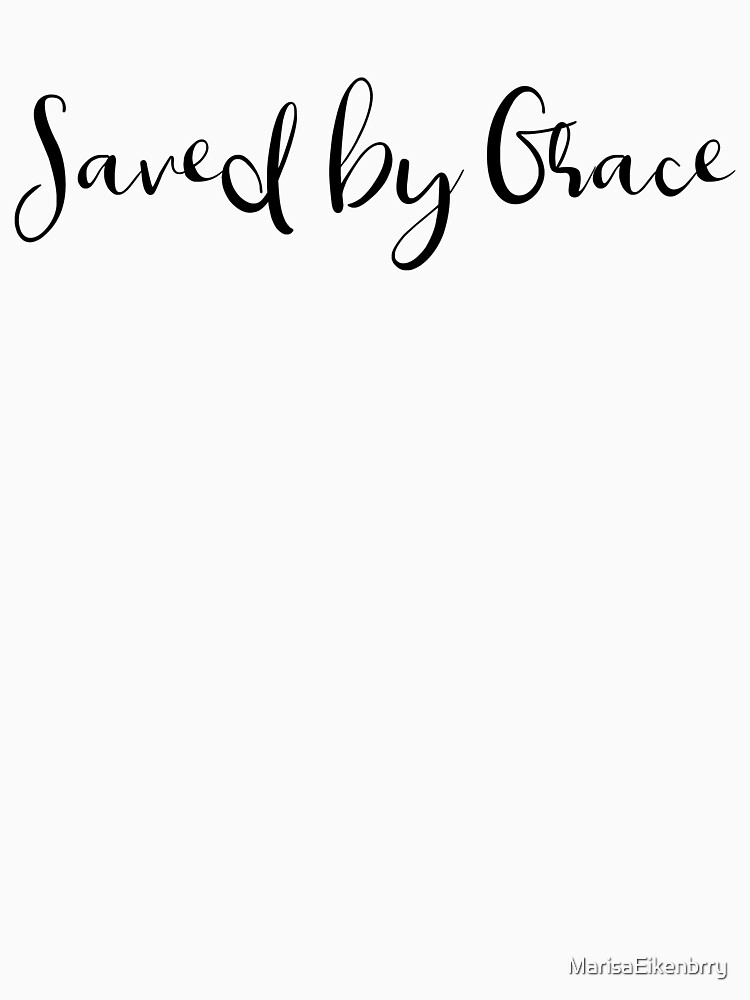 Saved By Grace by MarisaEikenbrry