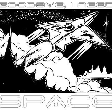 Goodye, I need SPACE by radesigns2