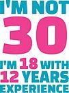 Its My Birthday - 30th Birthday Shirt by wantneedlove