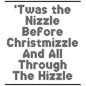 'Twas The Nizzle Before Christmizzle by kjanedesigns