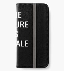 the future is female - feminist iPhone Wallet/Case/Skin