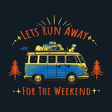 Let's Run Away - For The Weekend by tobiasfonseca