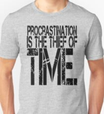 Procrastination Is The Thief Of Time Unisex T-Shirt