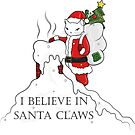 I believe in Santa Claws by runcatrun