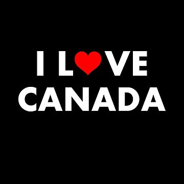 I Heart Canada I Love Canada Modern Text Dark Color by TinyStarCanada