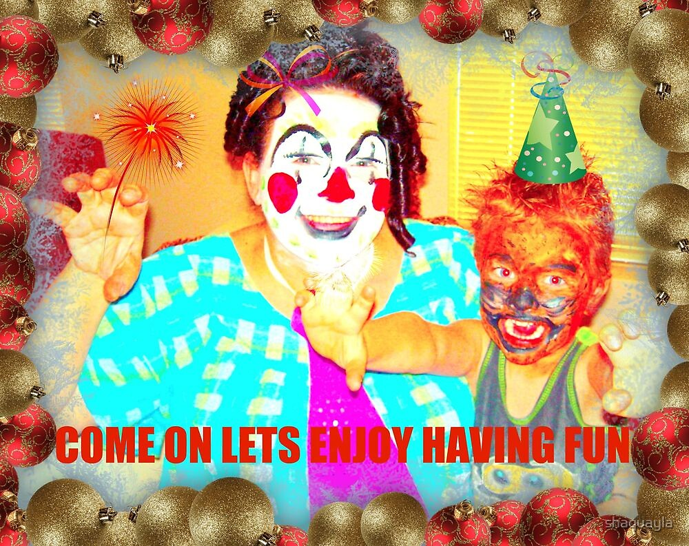 PARTY CARD..COME ON LETS HAVE FUN by shaquayla