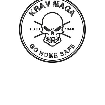 Cool Awesome Krav Maga Skull Design Go Home Safe by loumed