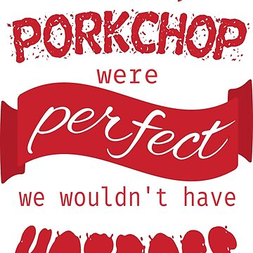 If Every Porkchop were Perfect RED VERSION by hamsters
