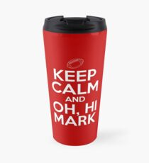 Keep Calm and Oh, Hi Mark Travel Mug