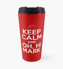 Keep Calm and Oh, Hi Mark Travel Mug