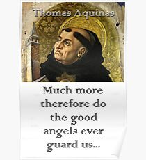 Much More Therefore - Thomas Aquinas Poster