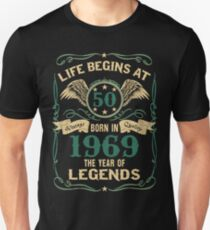 Born in 1969 - Life Begins at 50 - Birth Of Legends Unisex T-Shirt