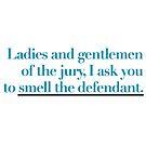 Smell The Defendant by hellafandom