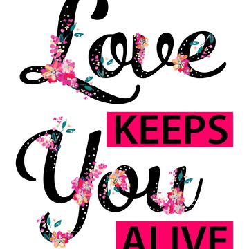 Love keeps you alive by christianoo