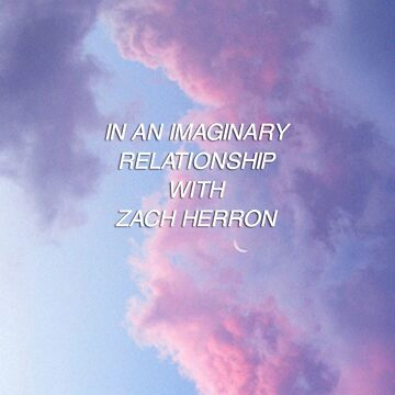 In an Imaginary Relationship with Zach Herron by amandamedeiros