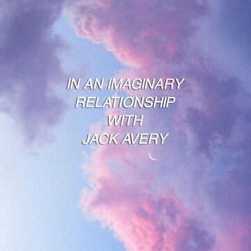In an Imaginary Relationship with Jack Avery by amandamedeiros