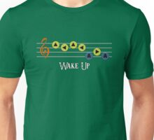Sonata of Awakening - Wake Up Unisex T-Shirt