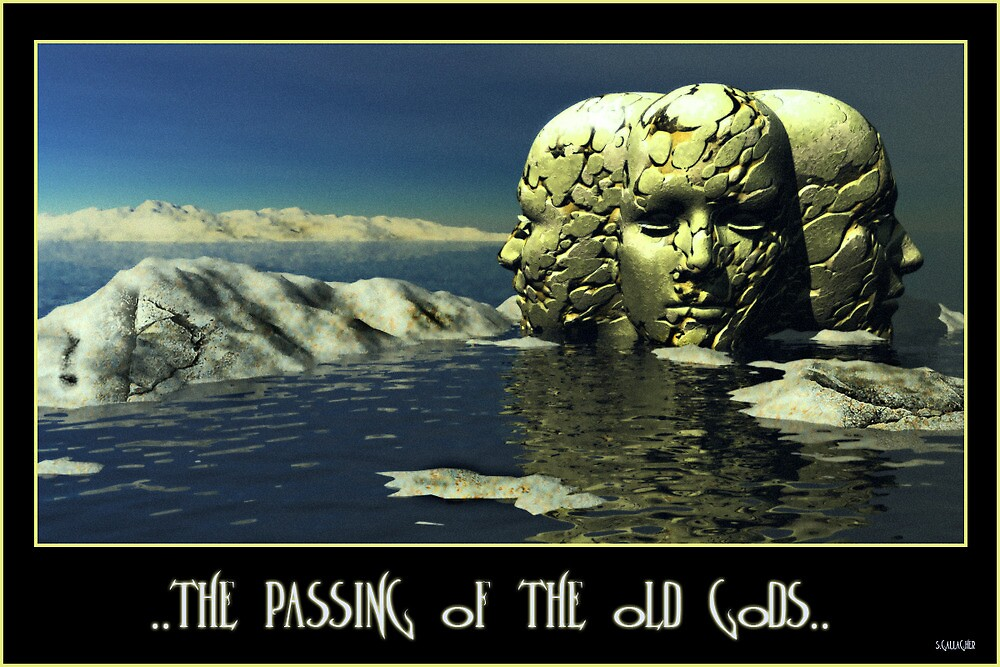 ..Old Gods.. by Shane Gallagher