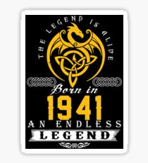 The Legend Is Alive - Born In 1941 Sticker