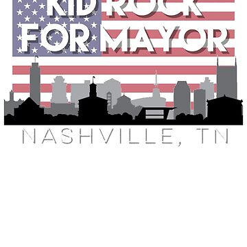 Kid Rock for mayor Nashville TN by TimShane