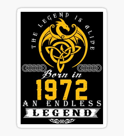 The Legend Is Alive - Born In 1972 Sticker